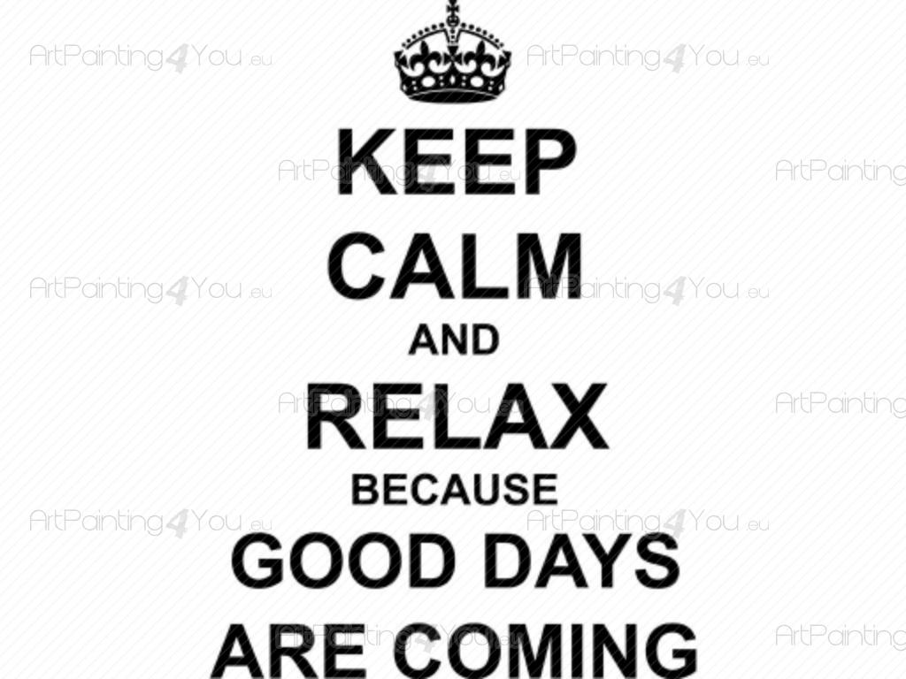 Wall Stickers Quotes Keep Calm And Relax Because Good Days Are - Wall decals relax